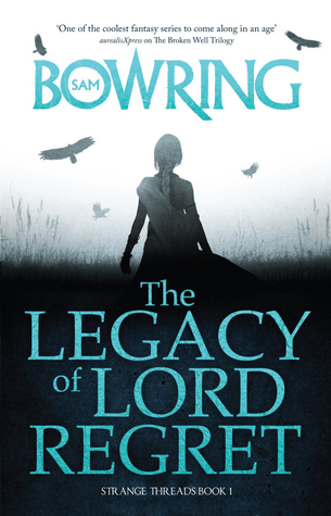 The Legacy Of Lord Regret by Sam Bowring