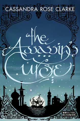 The Assassin's Curse by Cassandra Rose Clarke