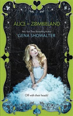 Alice in Zombieland by Gena Showalter