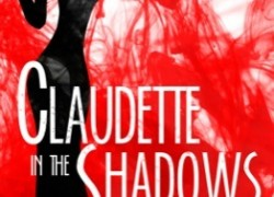 Claudette in the Shadows by M.J. Hearle