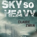 The Sky so Heavy Claire Zorn