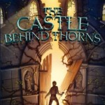 The Castle Behind Thorns Merrie Haskell