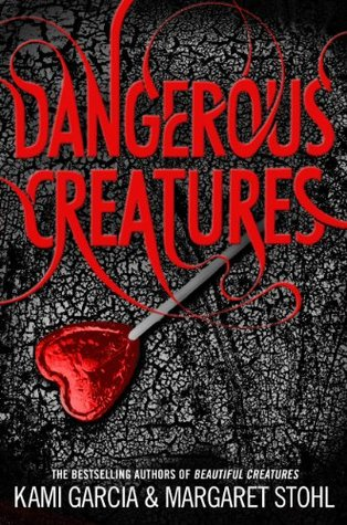 Dangerous Creatures by Kami Garcia and Margaret Stohl