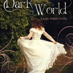The Dark World Cara Lynn Shultz