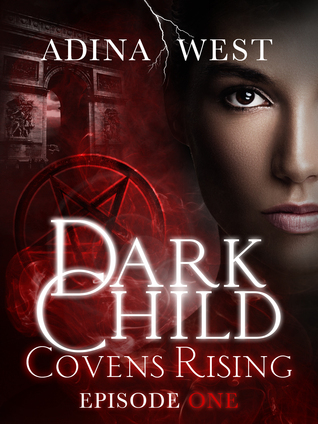 Covens Rising: Episode 1 by Adina West