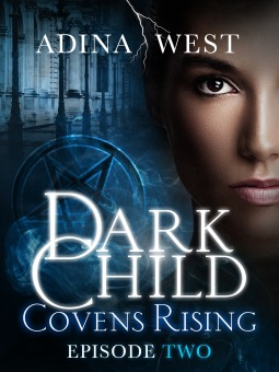 Covens Rising: Episode 2 by Adina West