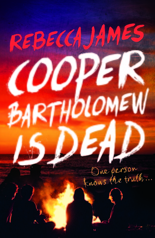 Cooper Bartholomew is Dead by Rebecca James