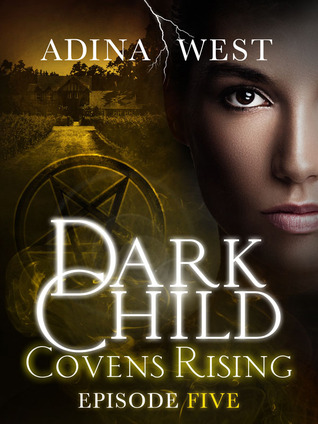 Covens Rising: Episode 5 by Adina West