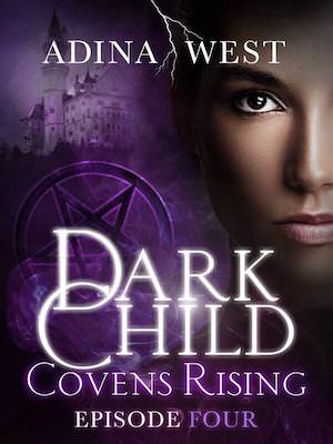 Covens Rising: Episode 4 by Adina West