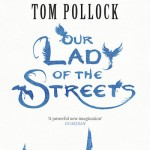 Our Lady of the Streets Tom Pollock