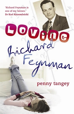Loving Richard Feynman by Penny Tangey