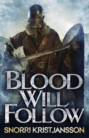 Blood Will Follow by Snorri Kristjansson