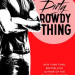 Dirty Rowdy Thing Christina Lauren