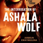 The Interrogation of Ashala Wolf Ambelin Kwaymullina