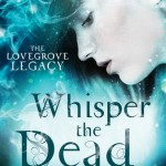 Whisper the Dead Alyxandra Harvey