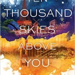Ten Thousand Skies Above You Claudia Gray