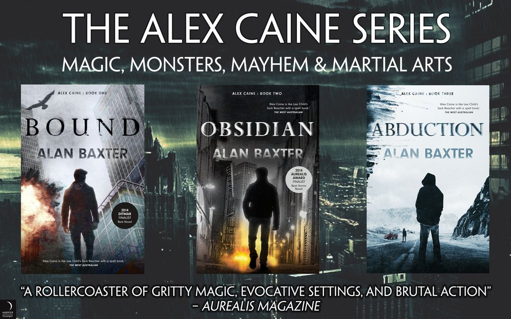Alex Caine trilogy Alan Baxter