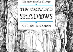 The Crowded Shadows by Celine Kiernan