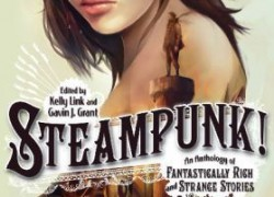 Steampunk! by Kelly Link and Gavin J. Grant