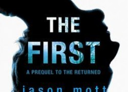 The First by Jason Mott