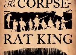 The Corpse Rat King by Lee Battersby