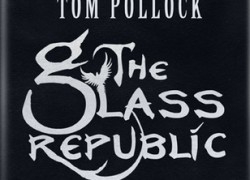The Glass Republic by Tom Pollock