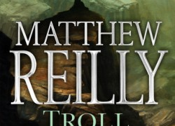 Troll Mountain: Episode I by Matthew Reilly
