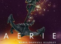 Aerie by Maria Dahvana Headley
